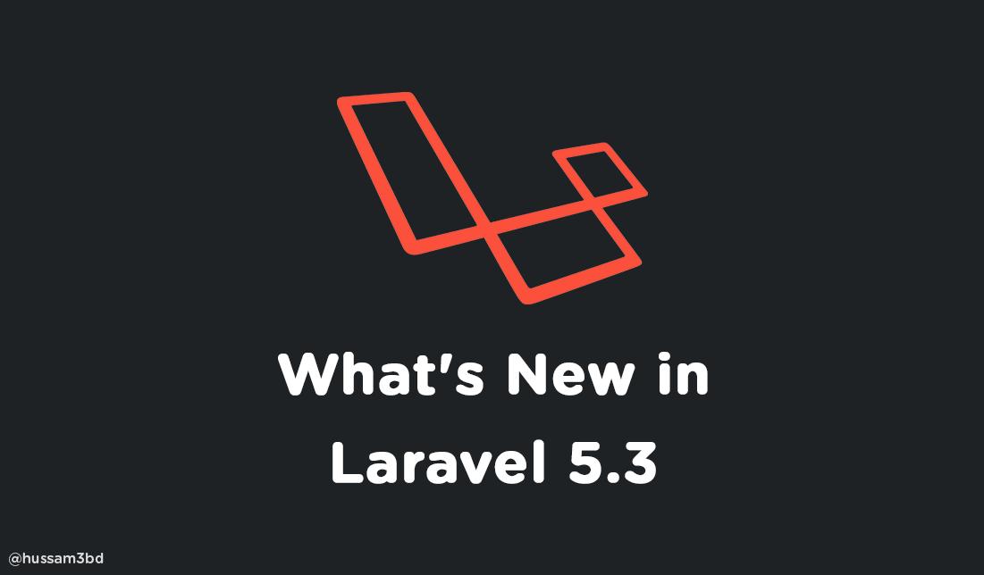 ما الجديد في 5.3 Laravel